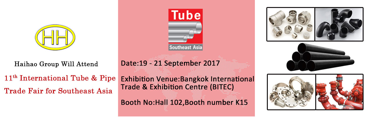 Haihao Group Will Attend 11th International Tube Pipe Trade Fair for Southeast Asia